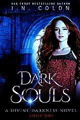 Dark Souls (A Divine Darkness Novel) Kindle Edition
