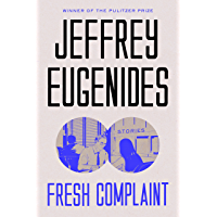 Fresh Complaint: Stories (English Edition)