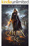 Queen of Fire (Her Fae Princes Book 1)