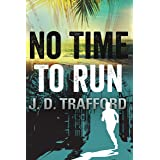 No Time To Run (Legal Thriller Featuring Michael Collins Book 1)
