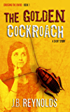The Golden Cockroach: A Short Story (Crossing The Divide Short Story Series Book 1)