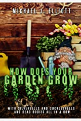 How Does Your Garden Grow?: ( A short horror story.) Kindle Edition