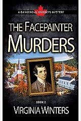 The Facepainter Murders (Dangerous Journeys Book 2) Kindle Edition