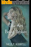 The Art of Being Broken (The Art of Living  Book 2)