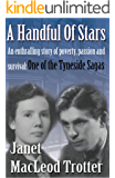 A HANDFUL OF STARS An enthralling story of poverty, passion and survival: (The Tyneside Sagas Book 1)