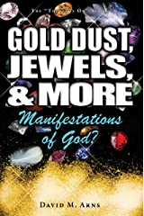 Gold Dust, Jewels, and More: Manifestations of God? (Thoughts On Book 4) Kindle Edition