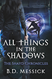 All Things in the Shadows (The Shayd Chronicles Book 1) (English Edition)