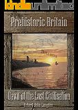 Dawn of the Lost Civilisation (Prehistoric Britain Book 2)