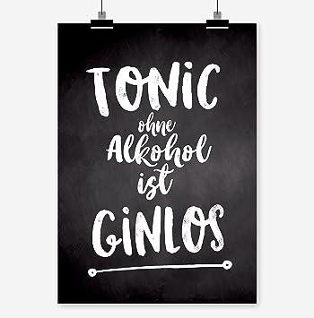 TONIC OHNE ALKOHOL IST GINLOS Kunstdruck Poster (A4): Amazon.de ...