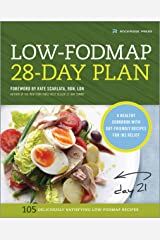 The Low-FODMAP 28-Day Plan: A Healthy Cookbook with Gut-Friendly Recipes for IBS Relief Kindle Edition