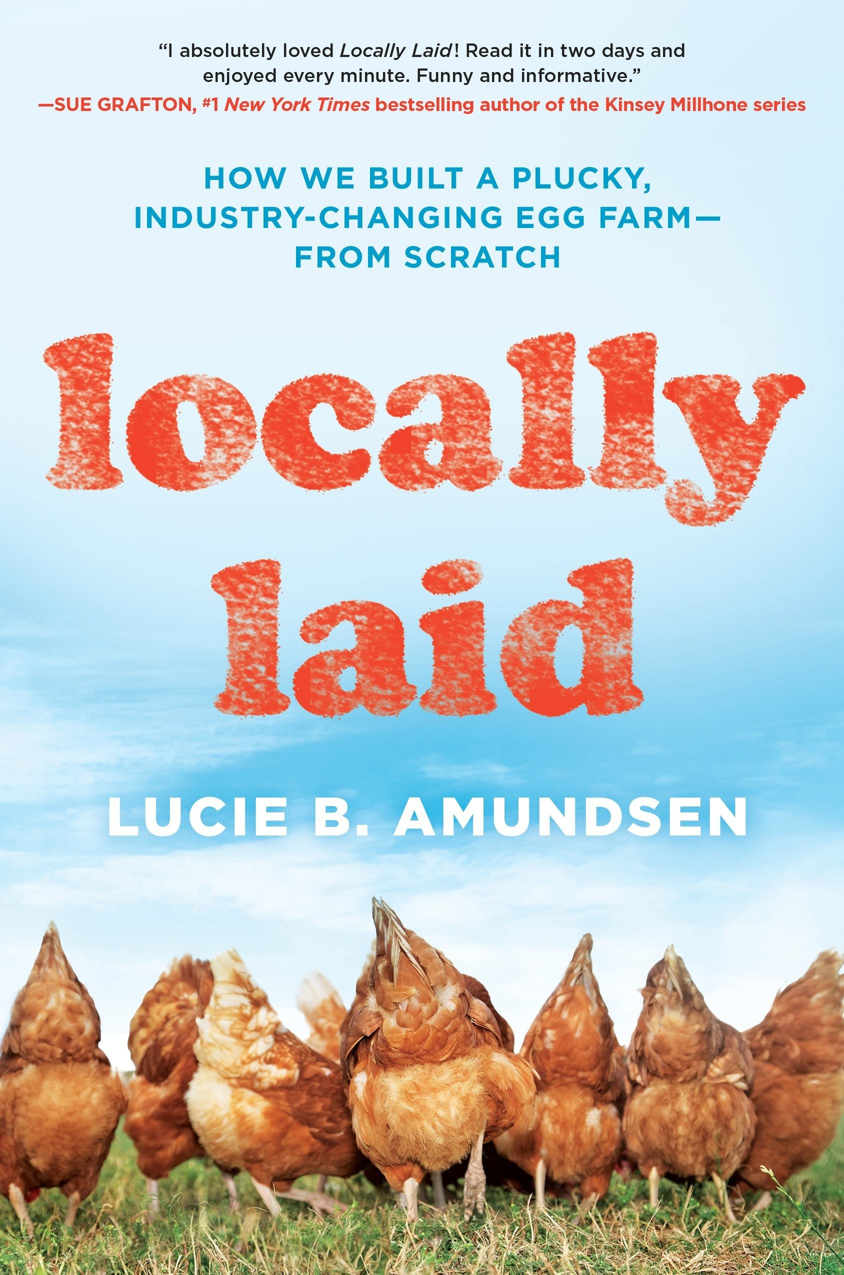 Locally Laid: How We Built a Plucky, Industry-changing Egg Farm - from Scratch ebook