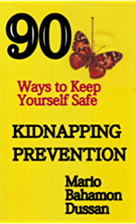 KIDNAPPING PREVENTION, 90 Ways to keep yourself safe
