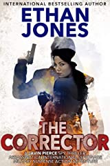 The Corrector - A Javin Pierce Spy Thriller: Action, Mystery, International Espionage and Suspense - Book 1 Kindle Edition