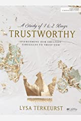 Trustworthy - Bible Study Book: Overcoming Our Greatest Struggles to Trust God Paperback