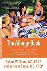 The Allergy Book: Solving Your Family's Nasal Allergies, Asthma, Food Sensitivities, and Related Health and Behavioral Problems Kindle Edition