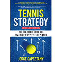 Tennis Strategy: The On-Court Guide To Beating Every Style Of Player
