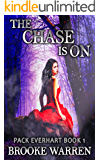 The Chase Is On (Pack Everhart Book 1)
