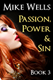Passion, Power & Sin - Book 3 (Book 1 Free): The Victim of a Global Internet Scam Plots Her Revenge