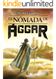 El Nómada de Ággar (Spanish Edition)