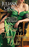 How to Tame Your Duke (A Princess in Hiding Romance Book 1)