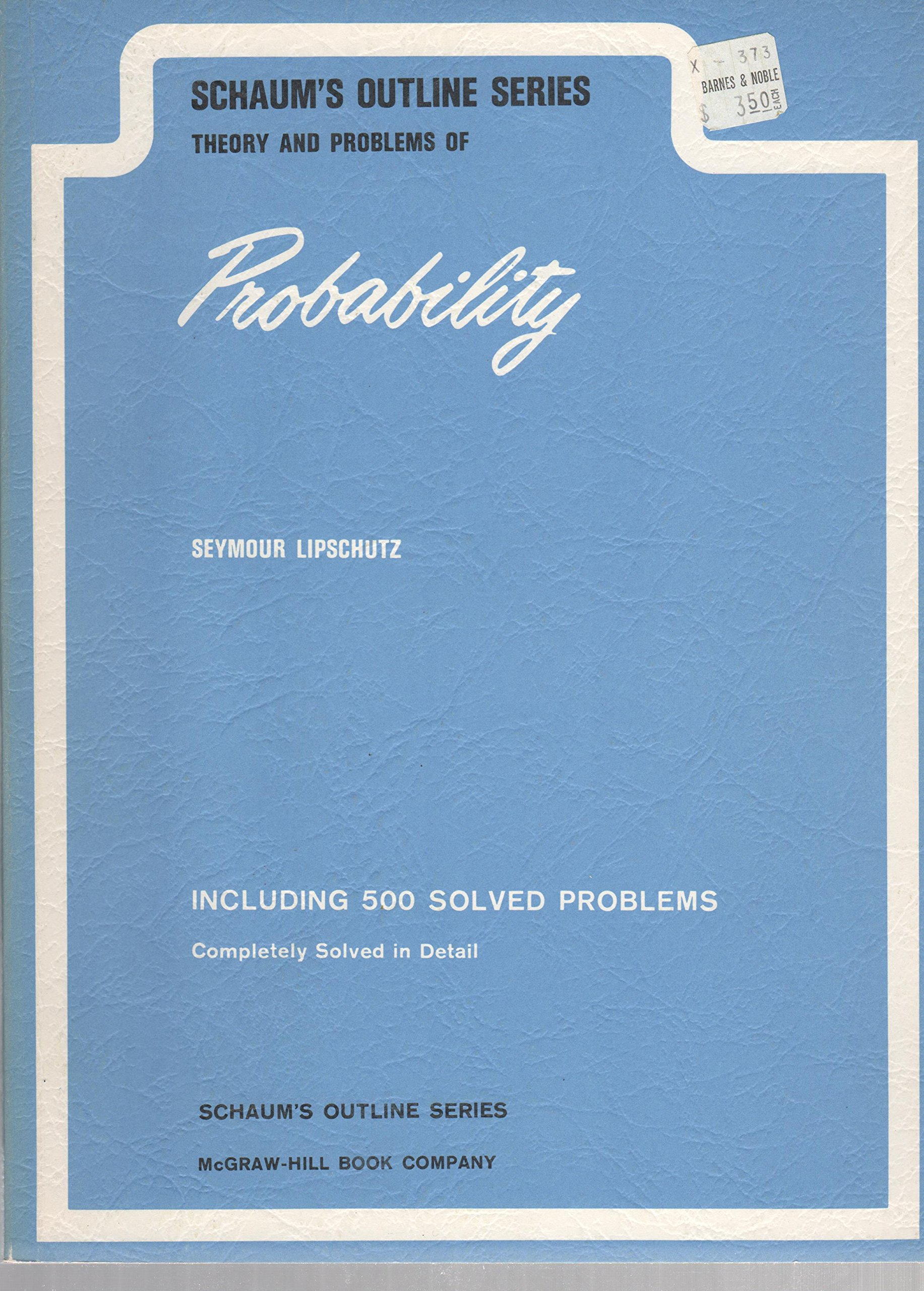 Schaum\'s Outline Series Theory and Problems of Probability: Seymour ...