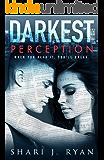 Darkest Perception: A Dark and Mind-Blowing Steamy Romance
