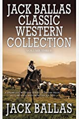 Jack Ballas Classic Western Collection, Volume 3 Kindle Edition
