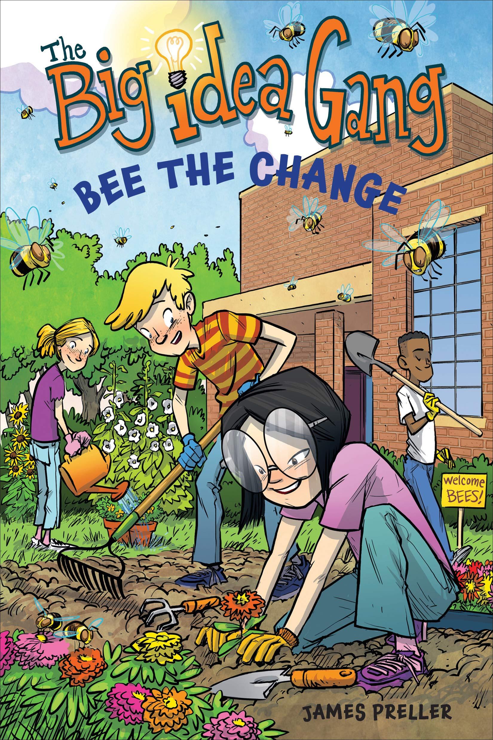 Bee the Change (The Big Idea Gang): Preller, James: 9781328857705:  Amazon.com: Books