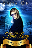 The Time Loop (Werewolf High Book 6)