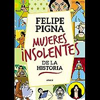 Mujeres insolentes de la historia (Spanish Edition)