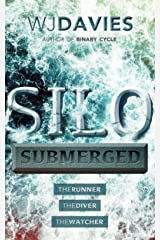 Silo Submerged: (The Runner, The Diver, The Watcher) Kindle Edition