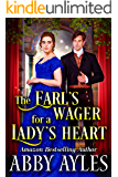 The Earl's Wager for a Lady's Heart: A Clean & Sweet Regency Historical Romance Novel