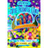 Adventures in Cutie Patootie Land and The Dreamy Berry Cookie Contest (the hilarious adventure for children ages 7-12