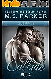 Collide Vol. 4 (Club Prive): Alpha Billionaire Romance