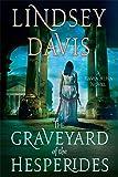 The Graveyard of the Hesperides: A Flavia Albia Novel (Flavia Albia Series)