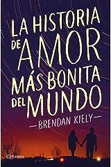 La historia de amor más bonita del mundo (Spanish Edition) Kindle Edition