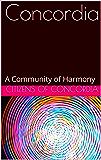 Concordia: A Community of Harmony