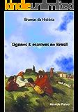 BRUMAS DA HISTÓRIA: CIGANOS & ESCRAVOS NO BRASIL