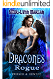 Dracones Rogue: Dark Wolf, Fallen Angel, Vampire and Dragon Shifter Paranormal Fantasy Romance (Cursed & Hunted Book 5)
