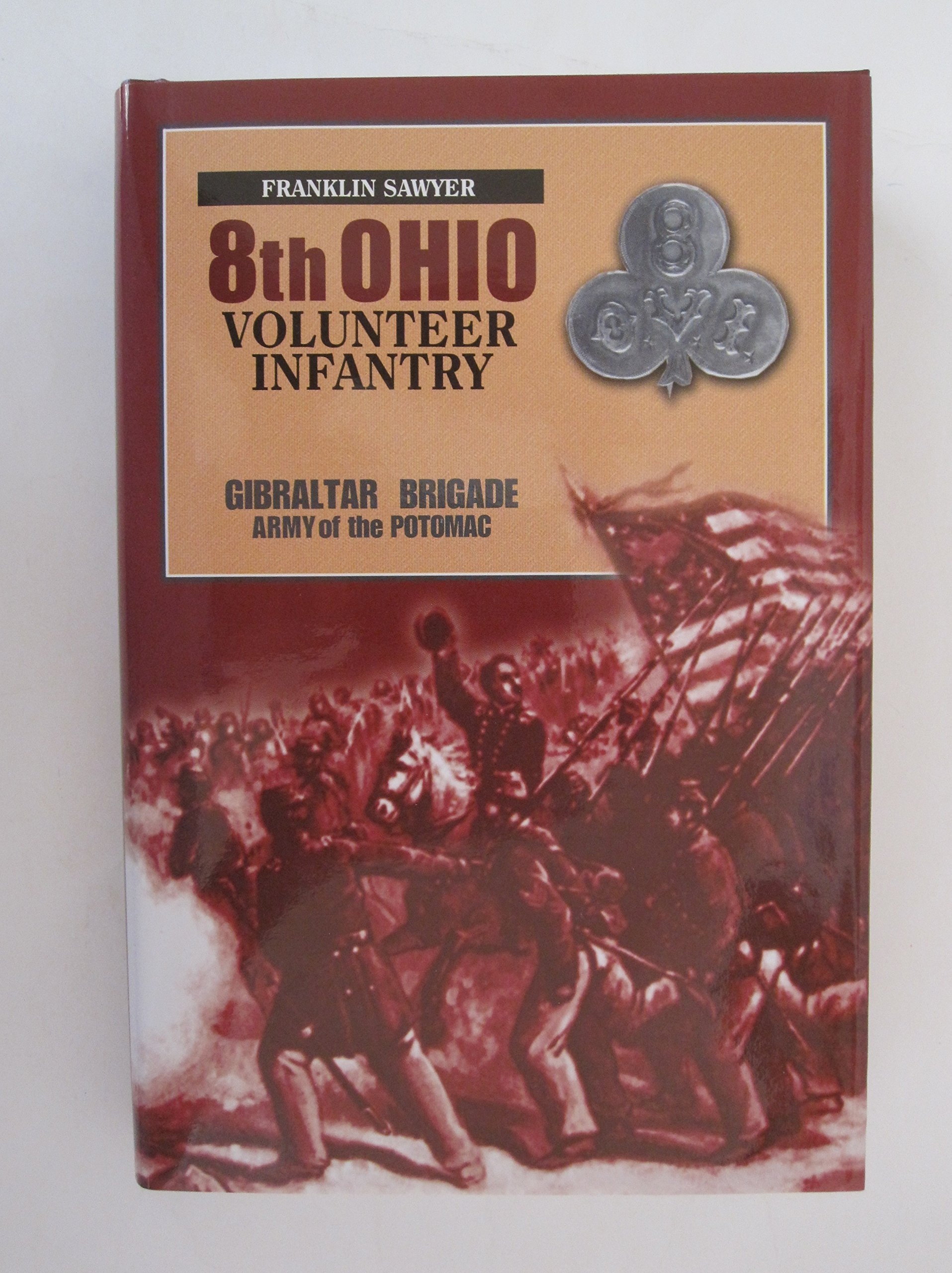 A MILITARY HISTORY OF THE 8TH REGIMENT OHIO VOLUNTEER INFANTRY, ITS BATTLES, MARCHES AND ARMY MOVEMENTS