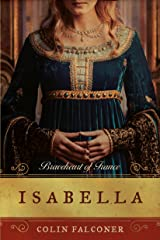 Isabella: Braveheart of France Kindle Edition
