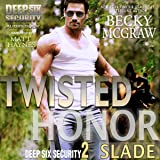 Twisted Honor: Deep Six Security Series, Book 2