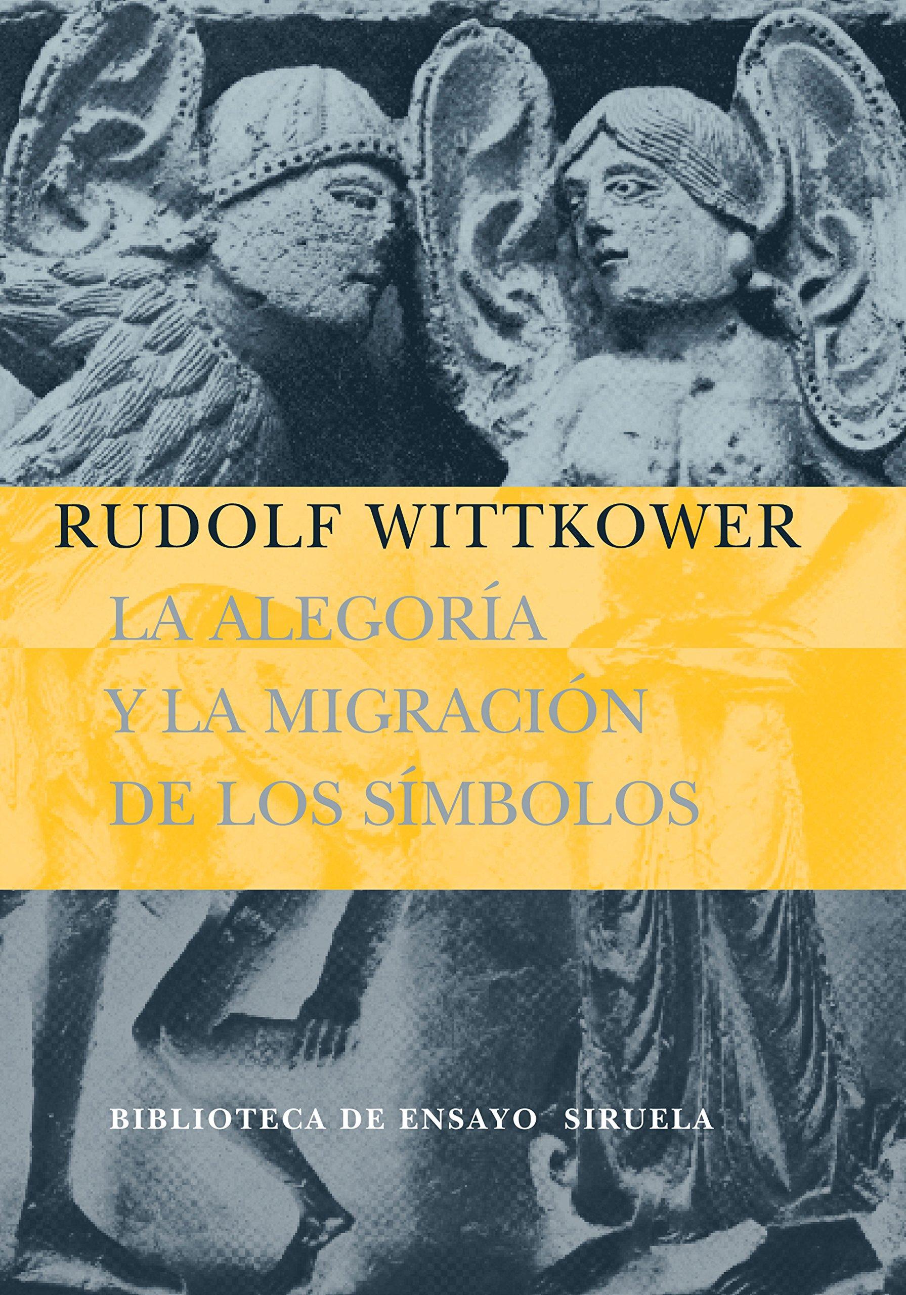 La alegoría y la migración de los símbolos (Biblioteca de Ensayo / Serie mayor)