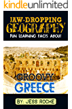 Jaw-Dropping Geography: Fun Learning Facts About Groovy Greece: Illustrated Fun Learning For Kids