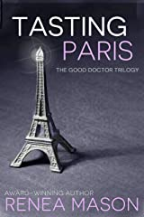 Tasting Paris: A Good Doctor Trilogy Short Story (The Good Doctor Trilogy) Kindle Edition