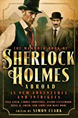 Mammoth Book Of Sherlock Holmes Abroad (The Mammoth Book Series) Kindle Edition