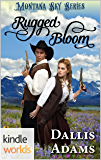 Montana Sky: Rugged Bloom (Kindle Worlds) (Blooms of the West Book 1)