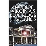 Haunts of Virginia's Blue Ridge Highlands (Haunted America)
