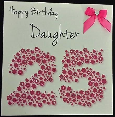 Happy Birthday Card Daughter 25th Bright Pink Flowerbed Handmade