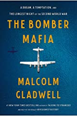 The Bomber Mafia: A Dream, a Temptation, and the Longest Night of the Second World War Kindle Edition